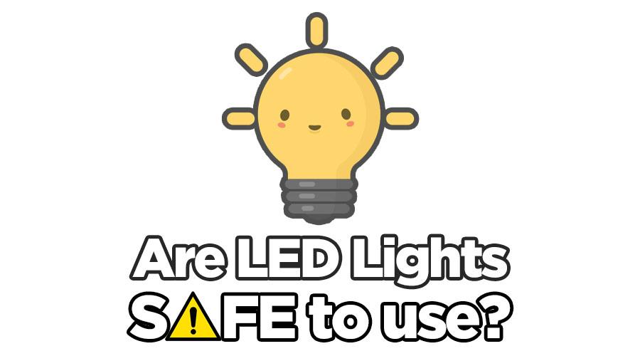 Đèn LED có an toàn để sử dụng không? Tiết lộ 5 quan niệm sai lầm về đèn LED